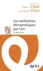 Les médiations thérapeutiques par l'art Le Réel en jeu